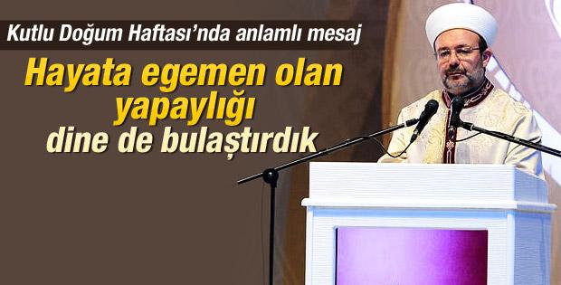 Mehmet Görmez: Hayata egemen olan yapaylık dine bulaştı