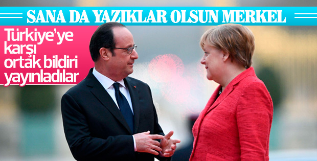 Hollande ve Merkel'den Türkiye karşıtı bildiri