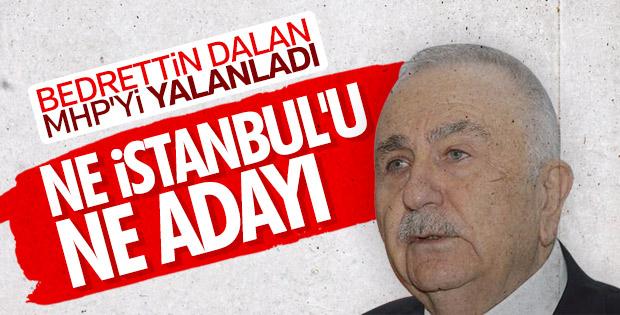 'MHP'nin İstanbul adayı olacağı' iddialarına Dalan'dan cevap