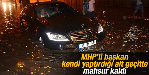 MHP'li Başkan kendi yaptırdığı alt geçitte mahsur kaldı