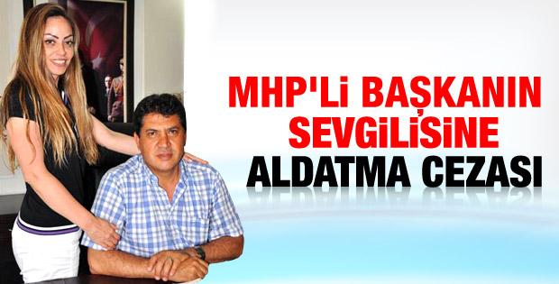 Eşini aldatan MHP'li belediye başkanının sevgilisi suçlu bulundu