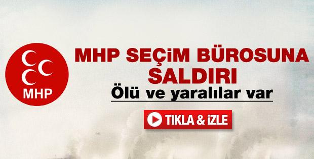 MHP'nin seçim bürosuna silahlı saldırı: 1 ölü - izle