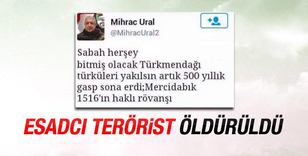 Terörist Mihraç Ural Suriye'de öldürüldü