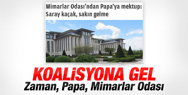 Mimarlardan Papa'ya: Cumhurbaşkanlığı Sarayı'na gelme