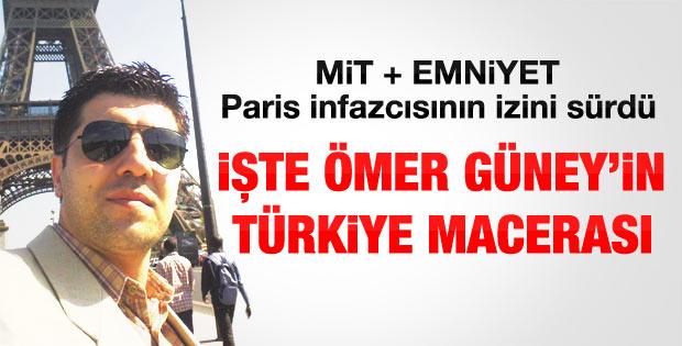 Paris infazcısı Ömer Güney'in Türkiye macerası