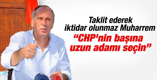 İnce: CHP'nin başına uzun adamı seçin