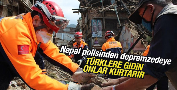 Nepal polisinden depremzedeye: Türklere gidin
