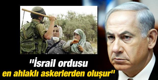 Netanyahu: İsrail ordusu en ahlaklı askerlerden oluşur