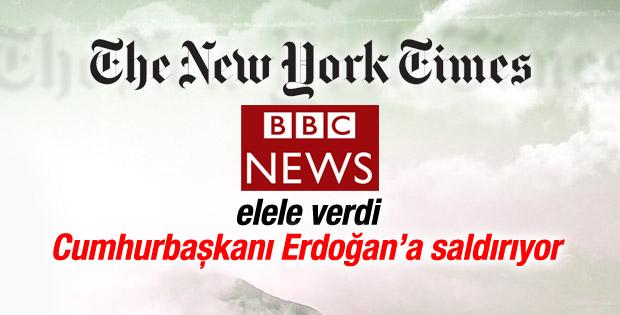 New York Times ve BBC Cumhurbaşkanı Erdoğan'ı hedef yaptı