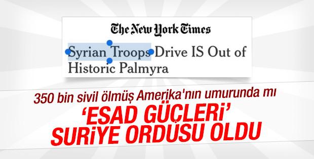 New York Times artık Esad güçleri demiyor