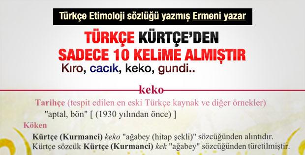 Nişanyan açıkladı: Türkçe'nin Kürtçe'den aldığı kelimeler