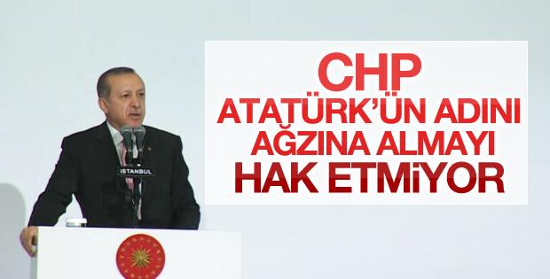 Erdoğan'dan CHP'ye: Atatürk adını hak etmiyorsunuz