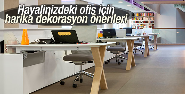 Ofis dekorasyonu için 5 özel tavsiye