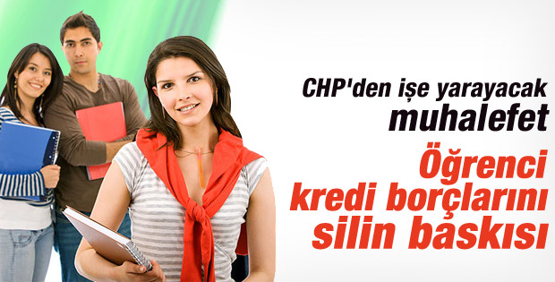 CHP öğrenci kredi borçları için harekete geçiyor