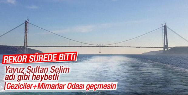 Yavuz Sultan Selim Köprüsü tamamlandı