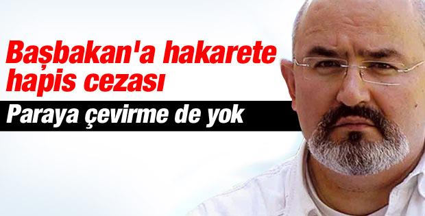 Önder Aytaç'a Başbakan'a hakaretten 10 ay hapis cezası