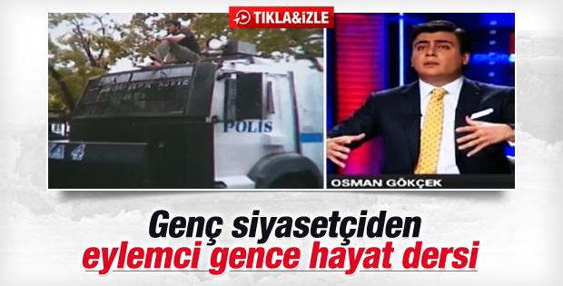 Osman Gökçek eylemci gence hayat dersi verdi