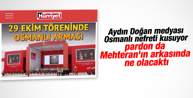 Doğan Medya'nın Osmanlı nefreti