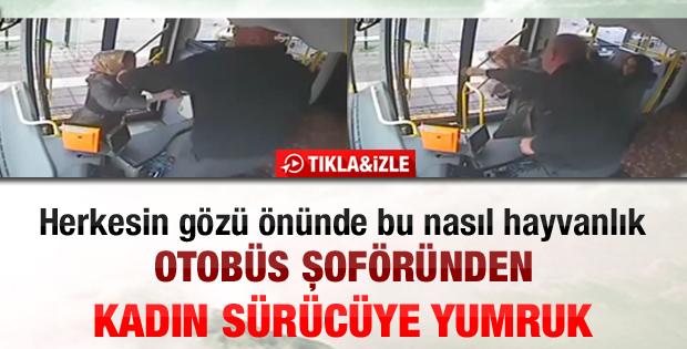 Otobüs şoförü kadını yumrukladı