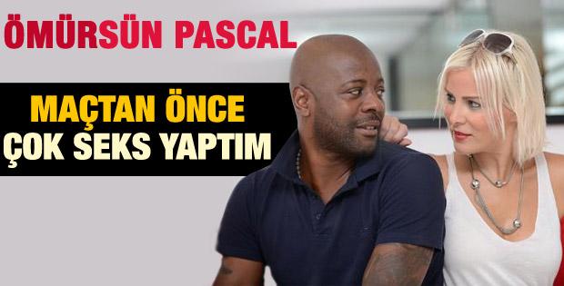 Pascal Nouma: Maçtan 4 saat önce seks yaptım