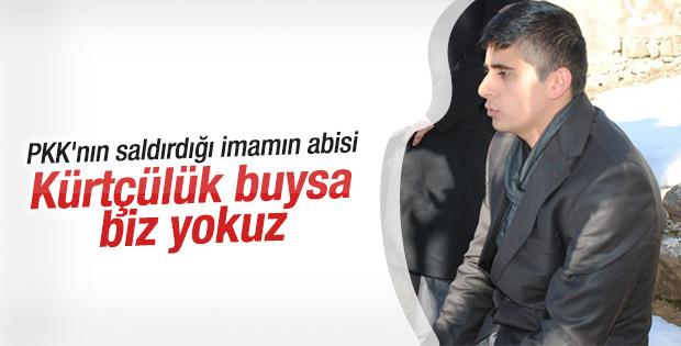 PKK'nın saldırısına uğrayan imamın abisi isyan etti