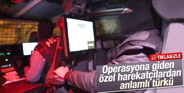 Operasyona giden polislerden Kardeşlik Türküsü