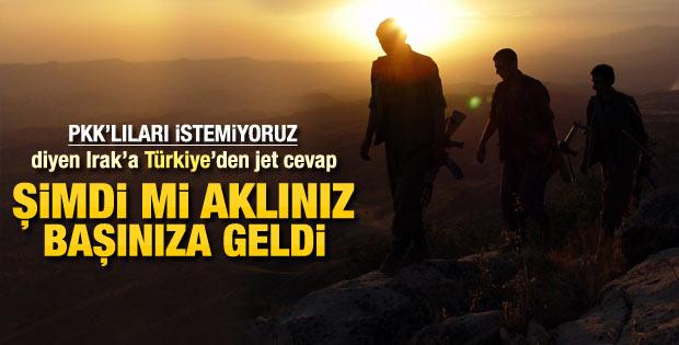 PKK'lıları istemiyoruz diyen Irak'a jet cevap