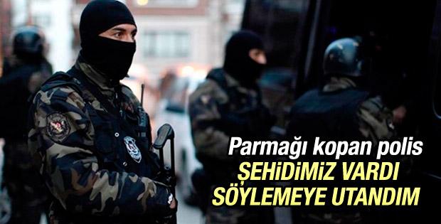 Şırnak'ta parmağı kopan polisin fedakarlığı