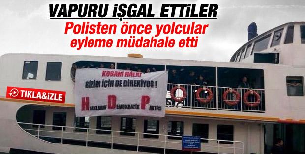 HDP'liler Kobani için vapur işgal etti İZLE