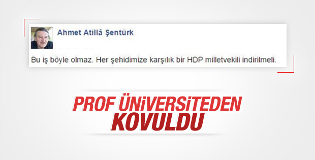 Ahmet Atilla Şentürk HDP paylaşımı yüzünden kovuldu