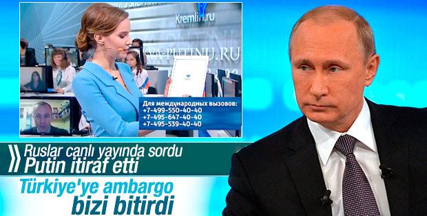 Putin itiraf etti: Türkiye'ye ambargo bizi vurdu
