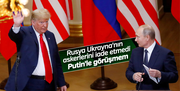 Trump, Putin görüşmesini iptal etti