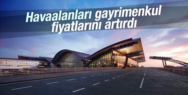 Havaalanları gayrimenkul fiyatlarını artırdı