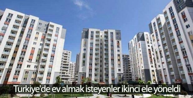 Türkiye'de ev almak isteyenler ikinci ele yöneldi