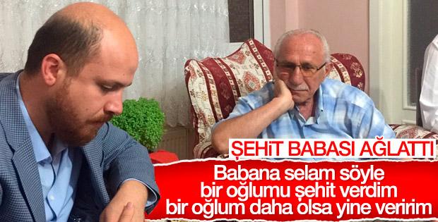 Şehit babasından Bilal Erdoğan'ı duygulandıran sözler