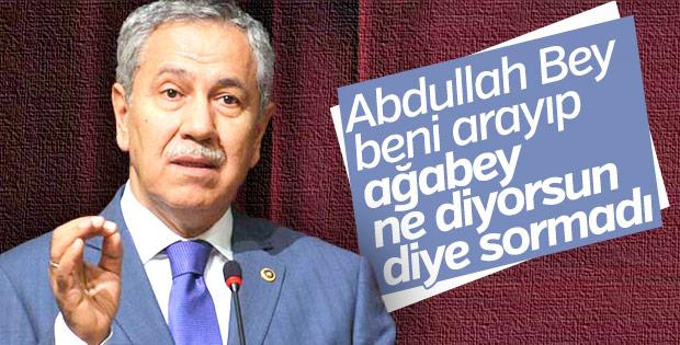Bülent Arınç Abdullah Gül'e sitem etti