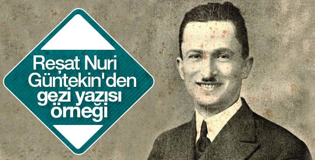 Reşat Nuri Güntekin'den buram buram Anadolu
