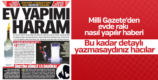 Milli Gazete'den evde rakı nasıl yapılır skandalı