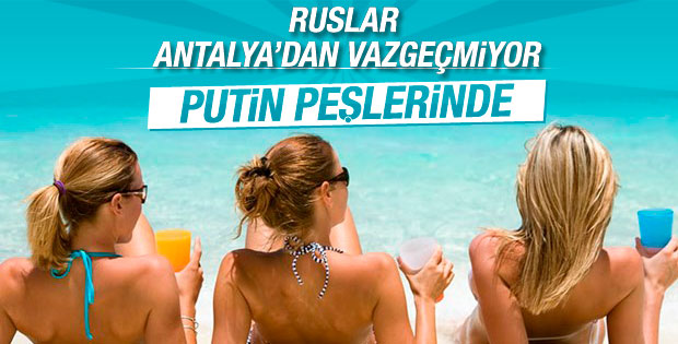 Rusya Türkiye tatili planlayanların peşinde
