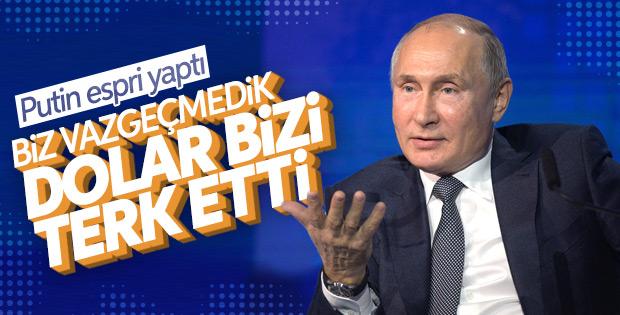 Putin: Dolar bizi terk ediyor