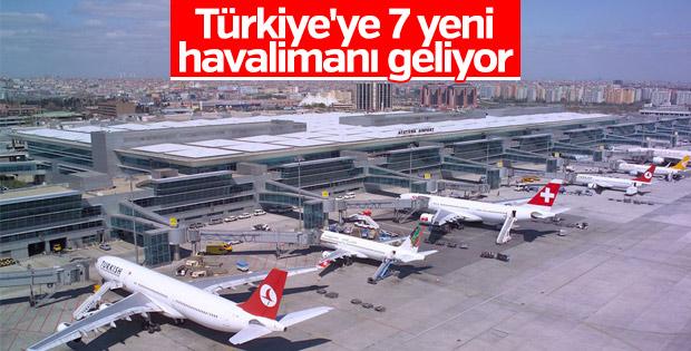 Türkiye'de 7 havalimanı daha inşa edilecek
