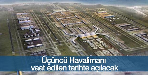 Üçüncü Havalimanı vaat edilen tarihte açılacak