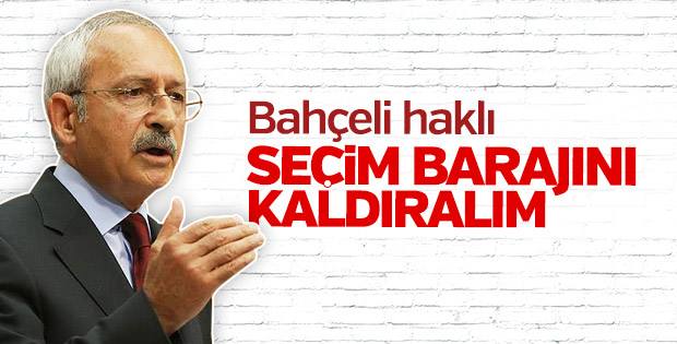 Kemal Kılıçdaroğlu seçim barajının düşmesinden yana