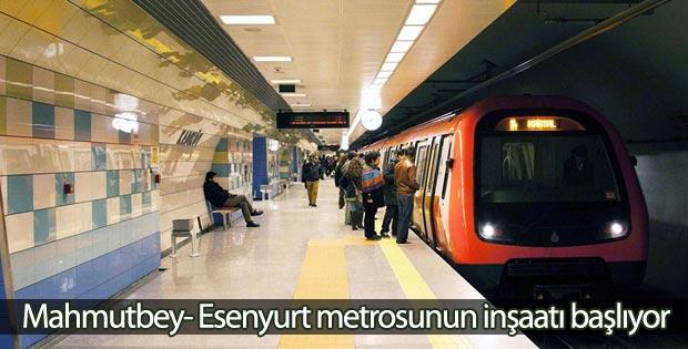 Mahmutbey- Esenyurt metrosunun inşaatı başlıyor