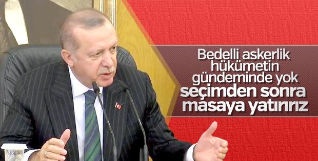 Cumhurbaşkanı tekrar etti: Bedelli gündemimizde yok