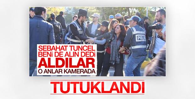Sebahat Tuncel tutuklandı