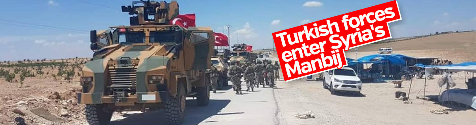 Turkish forces entered Syria's Manbij