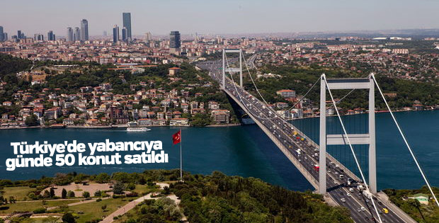 Türkiye'de yabancıya günde 50 konut satışı gerçekleşti
