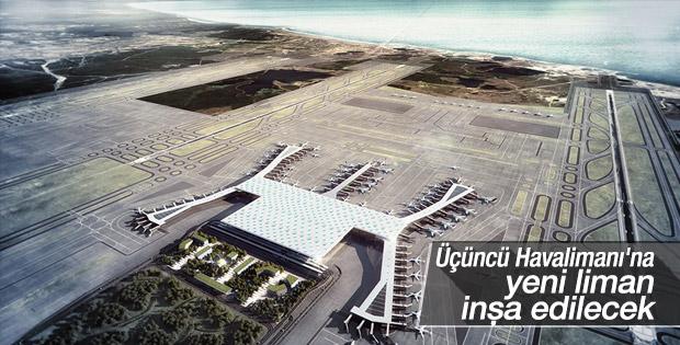 Üçüncü Havalimanı'na yeni bir liman inşa edilecek