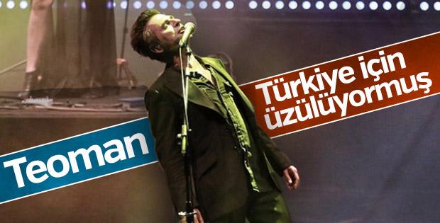 Teoman: Türkiye için üzülüyorum